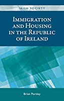 Immigration and Housing in the Republic of Ireland (Irish Society)
