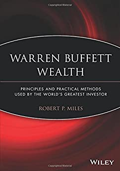 [Miles, Robert P.]のWarren Buffett Wealth: Principles and Practical Methods Used by the World's Greatest Investor