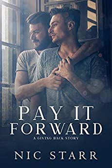 Pay It Forward (A Giving Back Story Book 1) by [Starr, Nic]