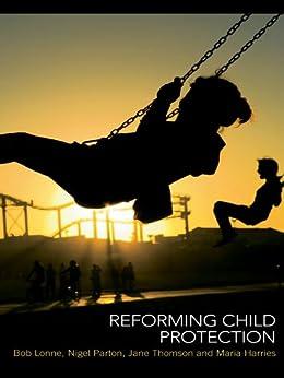 Reforming Child Protection by [Lonne, Bob, Parton, Nigel, Thomson, Jane, Harries, Maria]