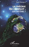 La théorie du complot : un mythe ?