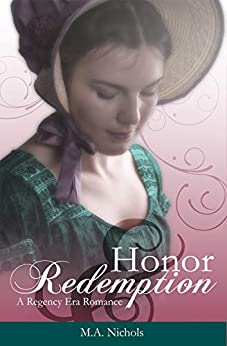 Honor and Redemption (Regency Love Book 4) by [Nichols, M.A.]