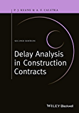 Delay Analysis in Construction Contracts (English Edition)