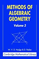 Methods of Algebraic Geometry, Vol. 3 (Cambridge Mathematical Library) by W. V. D. Hodge D. Pedoe(1994-06-24)