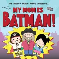 [画像:My Mom Is Batman]