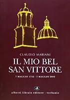 Il mio bel San Vittore. 7 maggio 1752-7 maggio 2002