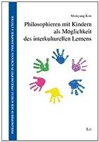 Philosophieren mit Kindern als Moeglichkeit des interkulturellen Lernens