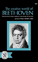 The Creative World of Beethoven (Norton Library, N605)