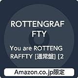 【Amazon.co.jp限定】You are ROTTENGRAFFTY [通常盤] [2CD] (Amazon.co.jp限定特典 : デカジャケ 付)