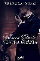 Scacco Matto Vostra Grazia (DriEditore Historical Romance)
