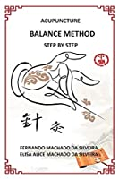 ACUPUNCTURE  BALANCE METHOD  STEP BY STEP