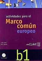 Marco Comun Europeo De Referencia Para LAS Lenguas: Actividades + CD B1