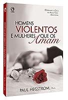 Homens Violentos e as Mulheres que os Amam
