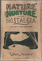 Nature, Nurture, and Nostalgia (Gleaned from the Black River Journal)