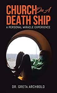 Church on a Death Ship: A Personal Miracle Experience