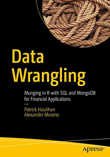 [画像:Data Wrangling: Munging in R with SQL and MongoDB for Financial Applications]