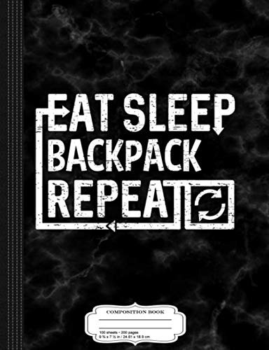 Eat-Sleep-Backpack: Composition Notebook College Ruled 9¾ x 7½ 100 Sheets 200 Pages For Writing
