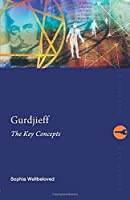 Gurdjieff: The Key Concepts (Routledge Key Guides)