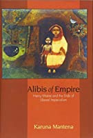 Alibis of Empire: Henry Maine and the Ends of Liberal Imperialism by Karuna Mantena(2010-02-07)