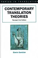 Contemporary Translation Theories (Topics in Translation, 21)