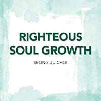 Righteous Soul Growth