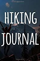 Hiking Journal: The perfect to record your hiking adventures! Ideal gift for the hiker in your life!