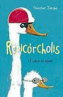 Repicorcholis / Recorcholis: Todos Al Agua