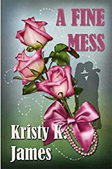 A Fine Mess: A Love Inspired Christian Romance by [James, Kristy K.]
