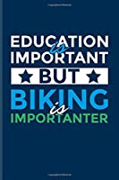 Education Is Important Biking Is Importanter: Biking And Cycling Undated Planner | Weekly & Monthly No Year Pocket Calendar | Medium 6x9 Softcover | For Cyclists & Fitness Fans