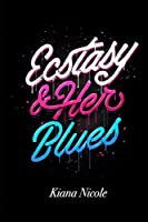 Ecstasy and Her Blues
