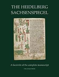 The Heidelberg Sachsenspiegel: A Facsimile of the Complete Manuscript