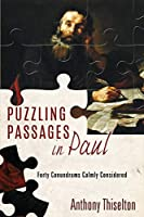 Puzzling Passages in Paul: Forty Conundrums Calmly Considered