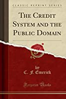 The Credit System and the Public Domain (Classic Reprint)