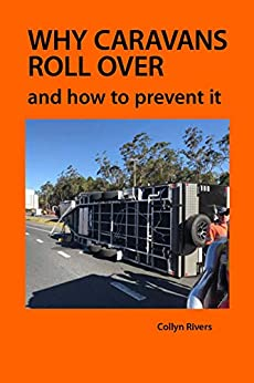 Why Caravans Roll Over: And How to Prevent It by [Rivers, Collyn]