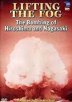 Lifting the Fog: Bombing of Hiroshima & Nagasaki [DVD] [Import]