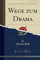 Wege Zum Drama (Classic Reprint)