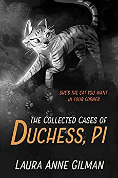 The Collected Cases of Duchess, PI by [Gilman, Laura Anne]