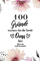 100 Gruende warum du die beste Oma bist Ausfuellbuch: Ausfuellbuch Oma - 100 Gruende zum Ausfuellen und Verschenken - Geschenk Oma - Softcover ca. A5