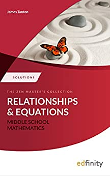 Solutions Manual - Relations and Equations (Middle School Mathematics) by [Tanton, James]