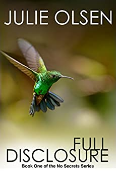 Full Disclosure (No Secrets Book 1) by [Olsen, Julie]