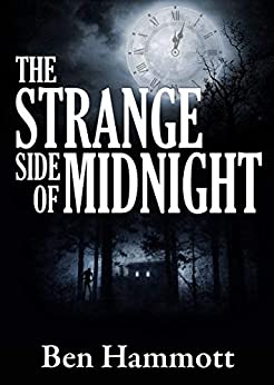 The Strange Side of Midnight by [Hammott, Ben]
