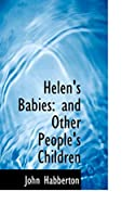 Helen's Babies: And Other People's Children