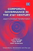 Corporate Governance in the 21st Century: Japan's Gradual Transformation (Corporations, Globalisation and the Law Series)