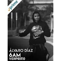 Álvaro Díaz - 6am