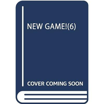 NEW GAME! (6) (まんがタイムKRコミックス)