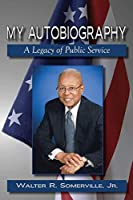 My Autobiography: A Legacy of Public Service