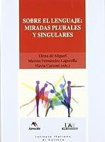 Sobre el lenguaje, miradas plurales y singulares