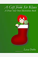 A Gift from Sir Klaus: A Draw Your Own Illustrations Book ペーパーバック