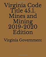 Virginia Code Title 45.1. Mines and Mining 2019-2020 Edition