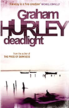 Deadlight (The Faraday and Winter series Book 4) by [Hurley, Graham]